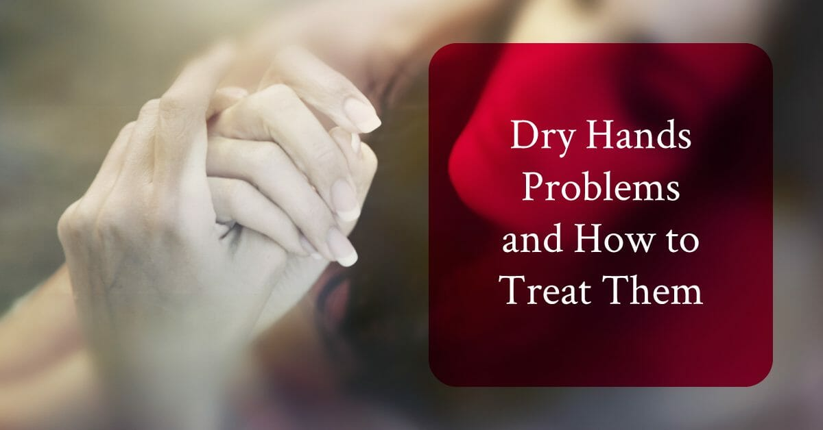 common problems caused by dry hands