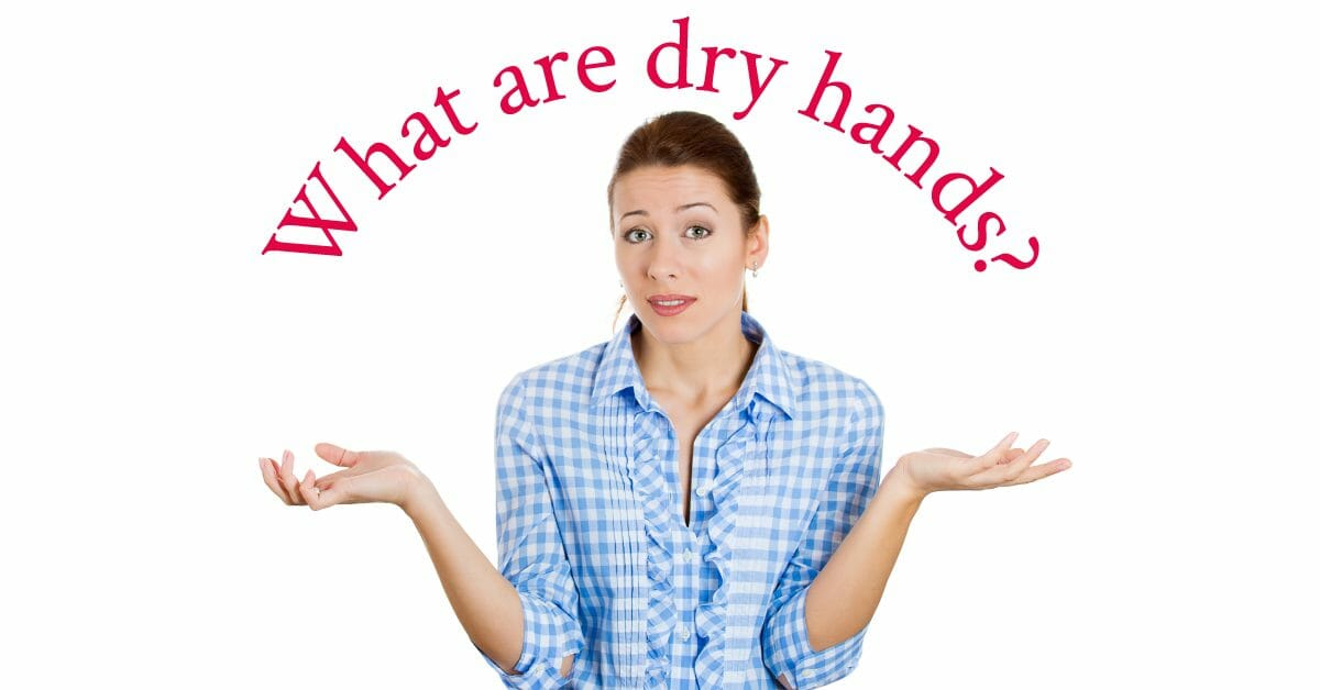 what are dry hands
