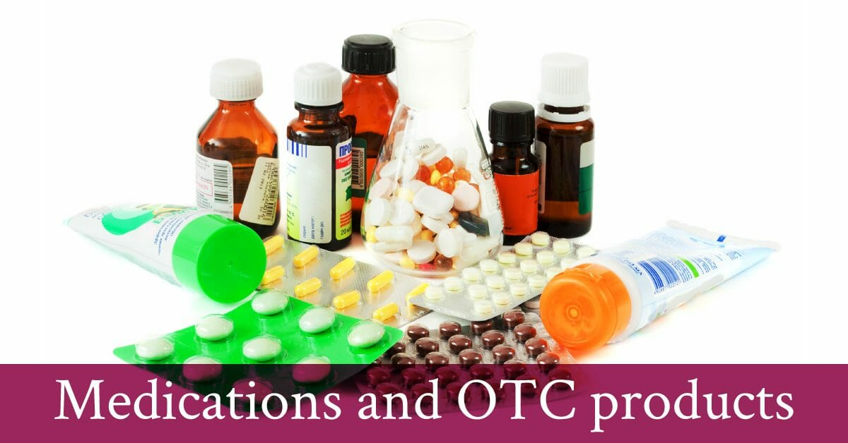 medications and OTC prodcuts