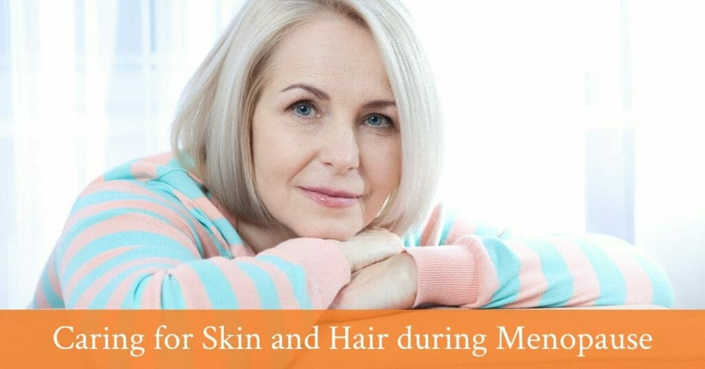 Top Tips For Hair And Skin Care During Menopause